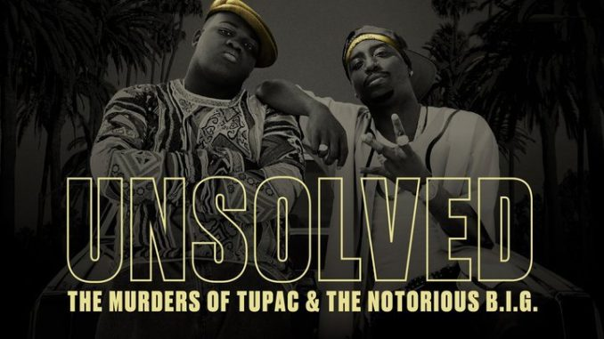 Unsolved Tupac and Notorious BIG